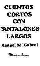 Cuentos Cortos Con Pantalones Largos Manuel Del Cabral Google Libros